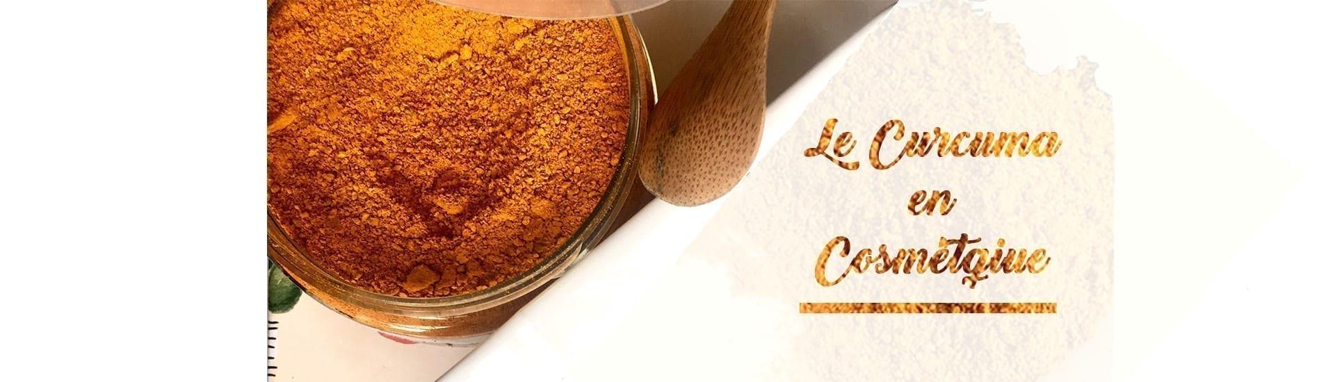 Les bienfaits du Curcuma en cosmétique